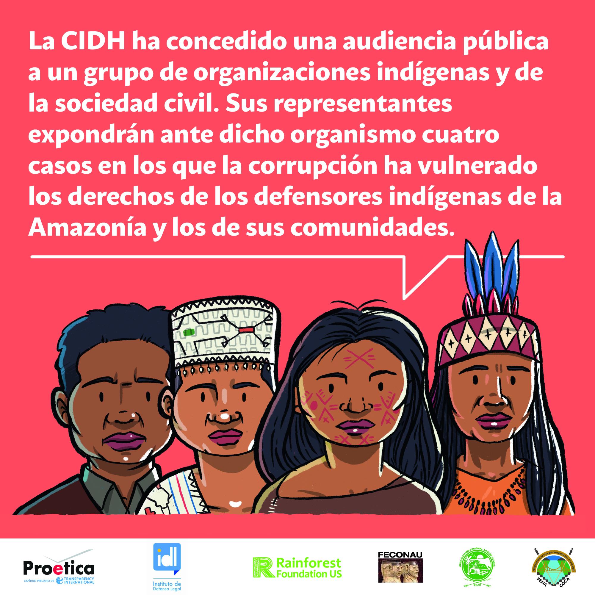 Representantes de pueblos indígenas y sociedad civil se presentarán ante la CIDH para exponer graves casos de corrupción y asesinatos a defensores indígenas