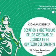Organizaciones de la región presentan a la CIDH información sobre los desafíos y obstáculos para el funcionamiento de los sistemas de justicia durante la pandemia
