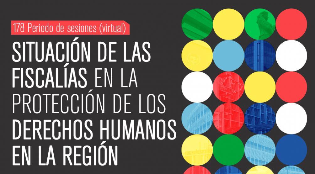 CIDH concede audiencia pública sobre situación de las fiscalías en la protección de los derechos humanos en la región