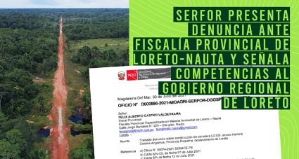 Ministerio del Ambiente y el SERFOR inician procesos penales contra los ejecutores de la carretera ilegal Jenaro Herrera – Colonia Angamos en Loreto